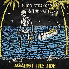 Against The Tide mp3 Album by Hugo Stranger & The Rattlers