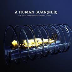 A Human Scan(ner): The 20th Anniversary Compilation mp3 Compilation by Various Artists