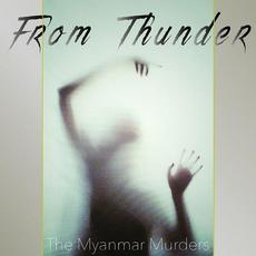 The Myanmar Murders mp3 Album by From Thunder