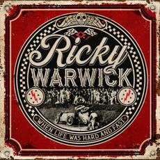 When Life Was Hard & Fast mp3 Album by Ricky Warwick
