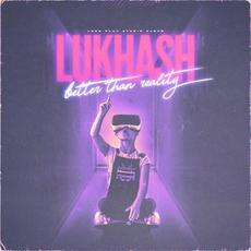Better Than Reality mp3 Album by LukHash