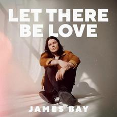 Let There Be Love mp3 Album by James Bay