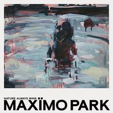 Nature Always Wins mp3 Album by Maxïmo Park