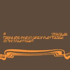 Cobra and Phases Group Play Voltage in the Milky Night (Expanded Edition) mp3 Album by Stereolab