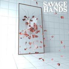 The Truth in Your Eyes mp3 Album by Savage Hands