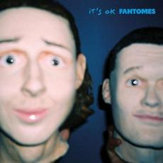 IT'S OK mp3 Album by Fantômes