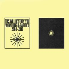 Variations & Rarities: 2004-2019 Vol. I mp3 Album by This Will Destroy You