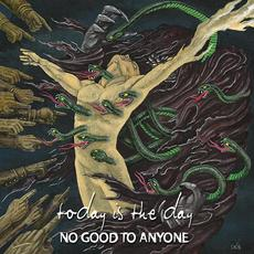 No Good to Anyone mp3 Album by Today Is The Day