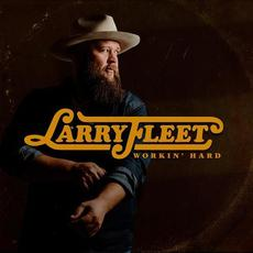 Workin' Hard mp3 Album by Larry Fleet