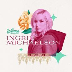 Women To The Front: Ingrid Michaelson mp3 Album by Ingrid Michaelson