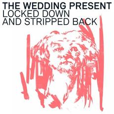 Locked Down and Stripped Back mp3 Album by The Wedding Present