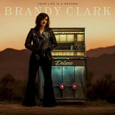 Your Life Is a Record (Deluxe Edition) mp3 Album by Brandy Clark