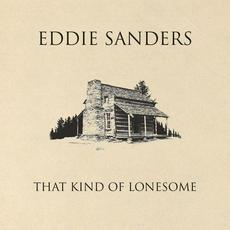 That Kind Of Lonesome mp3 Album by Eddie Sanders