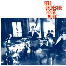 House Music mp3 Album by Bell Orchestre