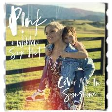 Cover Me in Sunshine mp3 Single by P!nk + Willow Sage Hart