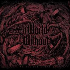 We All Die Alone mp3 Album by A World Without