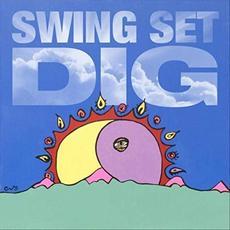 Dig mp3 Album by Swing Set