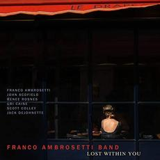 Lost Within You mp3 Album by Franco Ambrosetti Band
