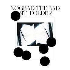 Nogbad the Bad EP mp3 Album by Bit Folder