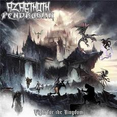 Fight for the Kingdom mp3 Album by Azagthoth Pendragon