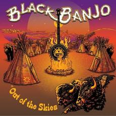 Out Of The Skies mp3 Album by Black Banjo