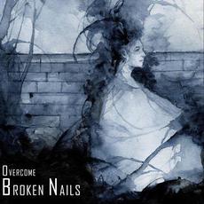 Overcome mp3 Album by Broken Nails