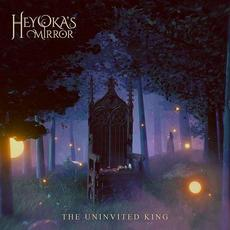 The Uninvited King mp3 Album by Heyoka's Mirror