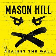 Against the Wall mp3 Album by Mason Hill