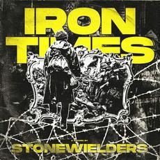 Iron Times mp3 Album by Stonewielders