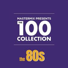 Mastermix Presents the 100 Collection: The 80s mp3 Compilation by Various Artists