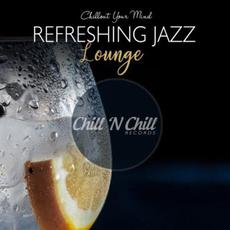 Chillout Your Mind: Refreshing Jazz Lounge mp3 Compilation by Various Artists