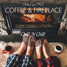 Chillout Your Mind: Coffee & Fireplace mp3 Compilation by Various Artists
