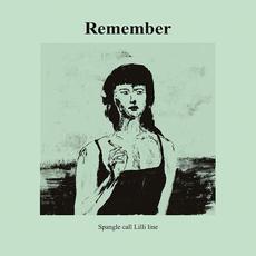 Remember mp3 Album by Spangle Call Lilli Line