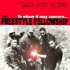 To Whom It May Concern... (Re-Issue) mp3 Album by Freestyle Fellowship