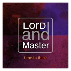 Time to Think mp3 Single by Lord and Master