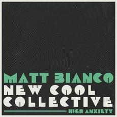 High Anxiety mp3 Album by Matt Bianco & New Cool Collective