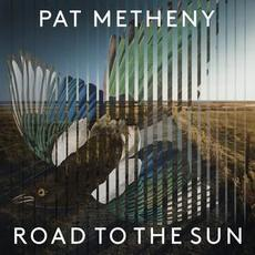 Road to the Sun mp3 Album by Pat Metheny