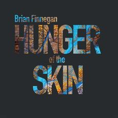Hunger of the Skin mp3 Album by Brian Finnegan
