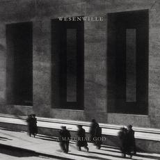 II: a Material God mp3 Album by Wesenwille