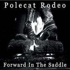 Forward In The Saddle mp3 Album by Polecat Rodeo