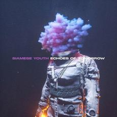 Echoes of Tomorrow mp3 Album by Siamese Youth