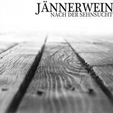 Nach der Sehnsucht (Von der Beständigkeit der Erinnerung) mp3 Album by Jännerwein