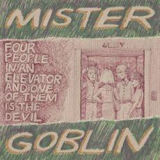 Four People in an Elevator and One of Them Is the Devil mp3 Album by Mister Goblin