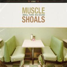 Muscle Shoals: Small Town, Big Sound mp3 Compilation by Various Artists