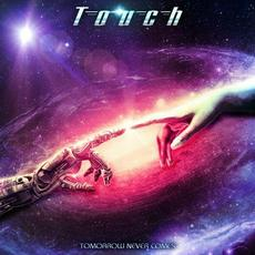 Tomorrow Never Comes mp3 Album by Touch