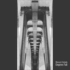 Empires Fall mp3 Album by Obscure Formats