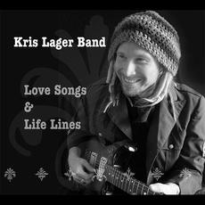 Love Songs & Life Lines mp3 Album by Kris Lager Band