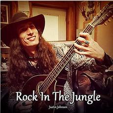 Rock In The Jungle mp3 Album by Justin Johnson