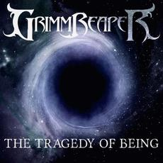 The Tragedy Of Being mp3 Album by GrimmReaper