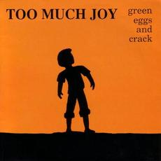 Green Eggs and Crack (Re-Issue) mp3 Album by Too Much Joy